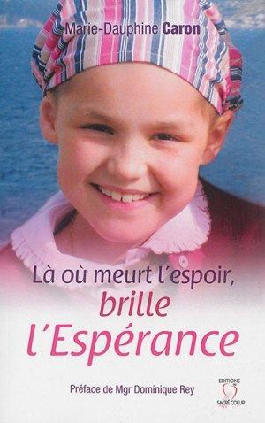 http://phanxico.vn/wp-content/uploads/2019/06/la-ou-meurt-l-espoir-brille-l-esperance_article_large.jpg